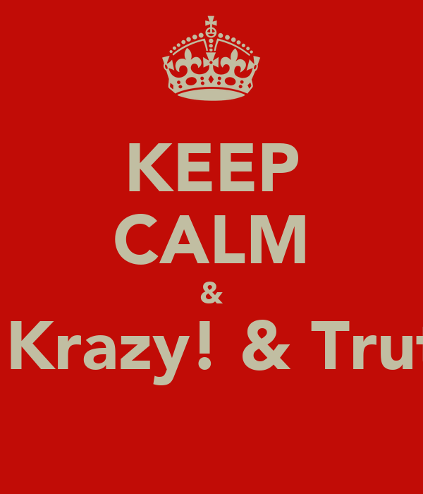 KEEP CALM & 3 Krazy! & Trutz