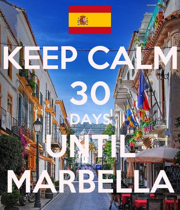 KEEP CALM 30 DAYS UNTIL MARBELLA