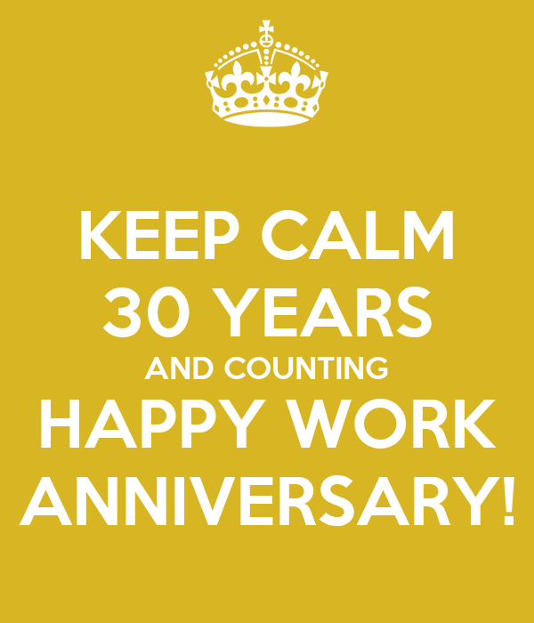 keep calm 30 years and counting happy work anniversary poster