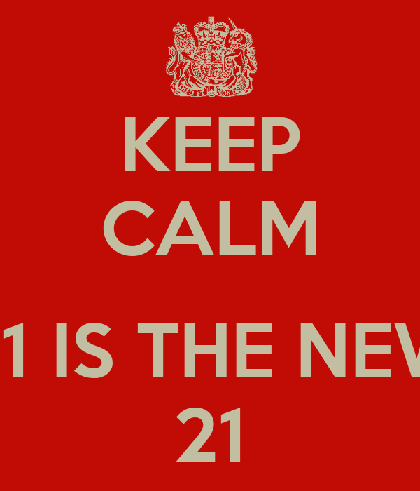 KEEP CALM  31 IS THE NEW 21