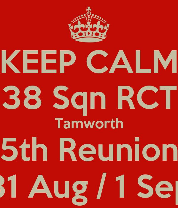 KEEP CALM 38 Sqn RCT Tamworth 5th Reunion 31 Aug / 1 Sep