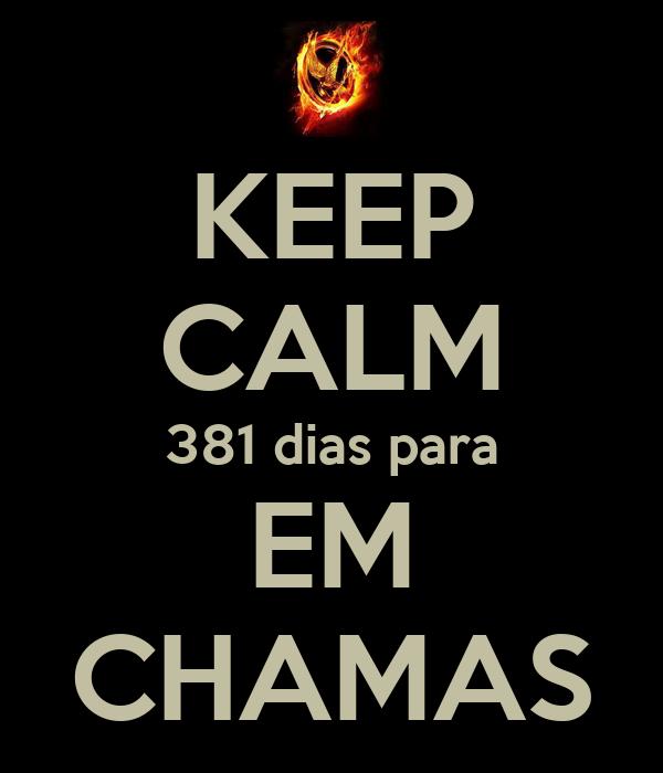 KEEP CALM 381 dias para EM CHAMAS