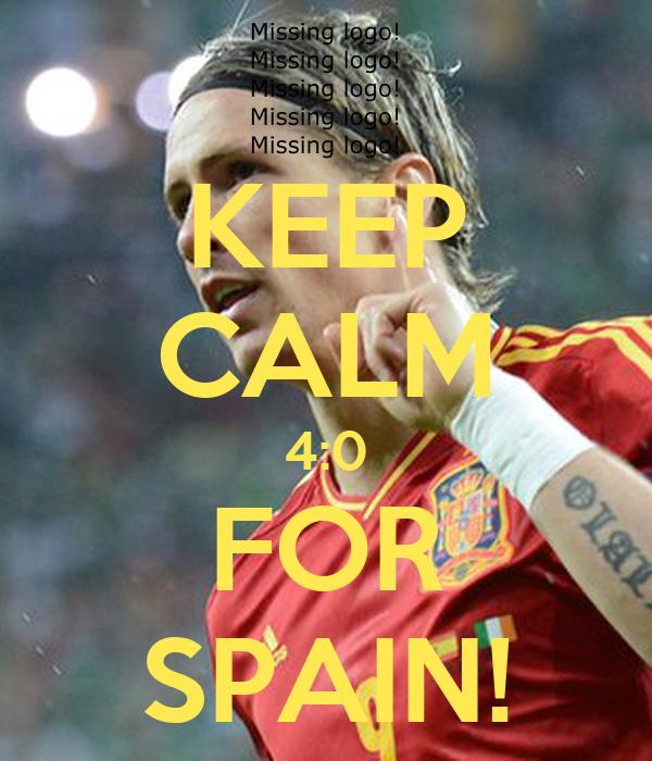 KEEP CALM 4:0 FOR SPAIN!