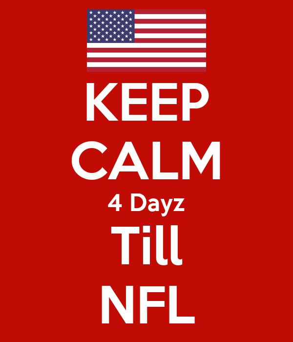 KEEP CALM 4 Dayz Till NFL