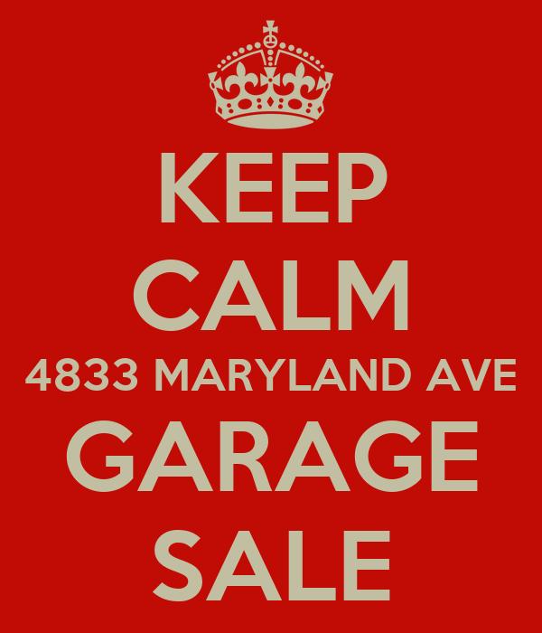 KEEP CALM 4833 MARYLAND AVE GARAGE SALE