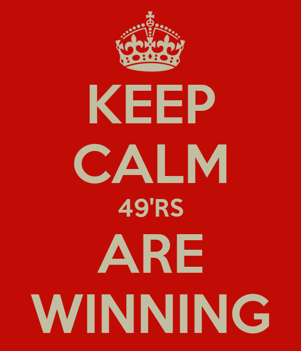 KEEP CALM 49'RS ARE WINNING