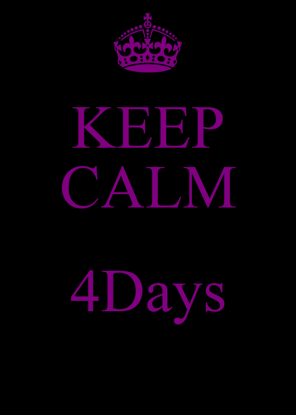 KEEP CALM  4Days