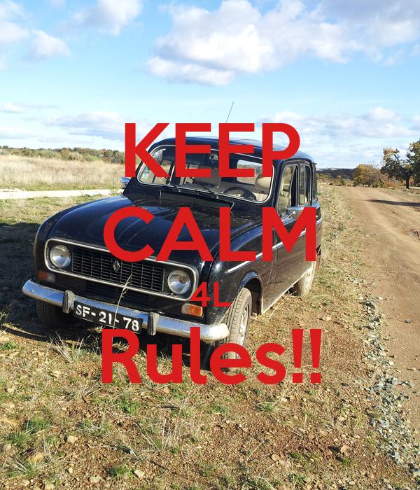 KEEP CALM 4L Rules!!