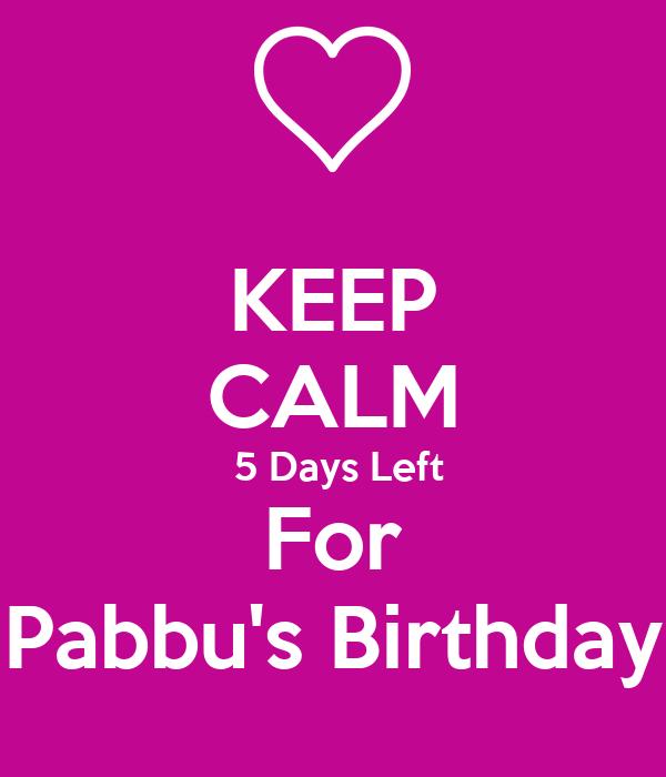 KEEP CALM  5 Days Left For Pabbu's Birthday