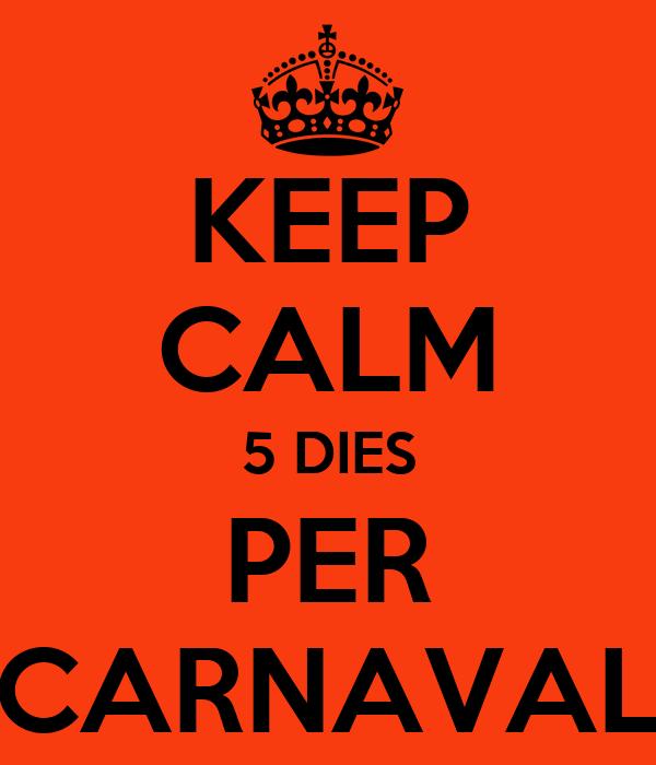 KEEP CALM 5 DIES PER CARNAVAL