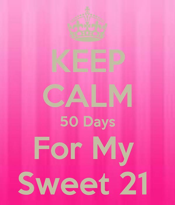 KEEP CALM 50 Days For My  Sweet 21
