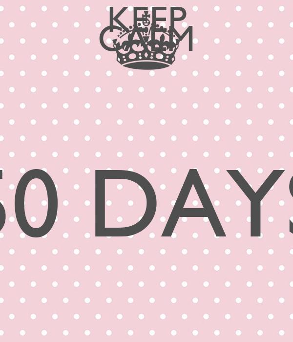 KEEP CALM 50 DAYS TILL MY DUE DATE