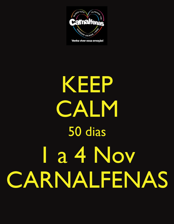 KEEP CALM 50 dias 1 a 4 Nov CARNALFENAS