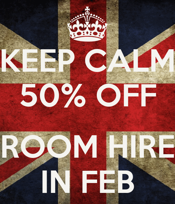 KEEP CALM 50% OFF  ROOM HIRE IN FEB