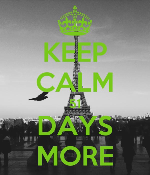 KEEP CALM 51 DAYS MORE
