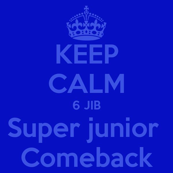 KEEP CALM 6 JIB Super junior  Comeback