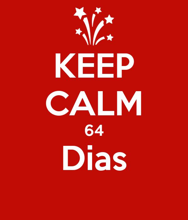 KEEP CALM 64 Dias