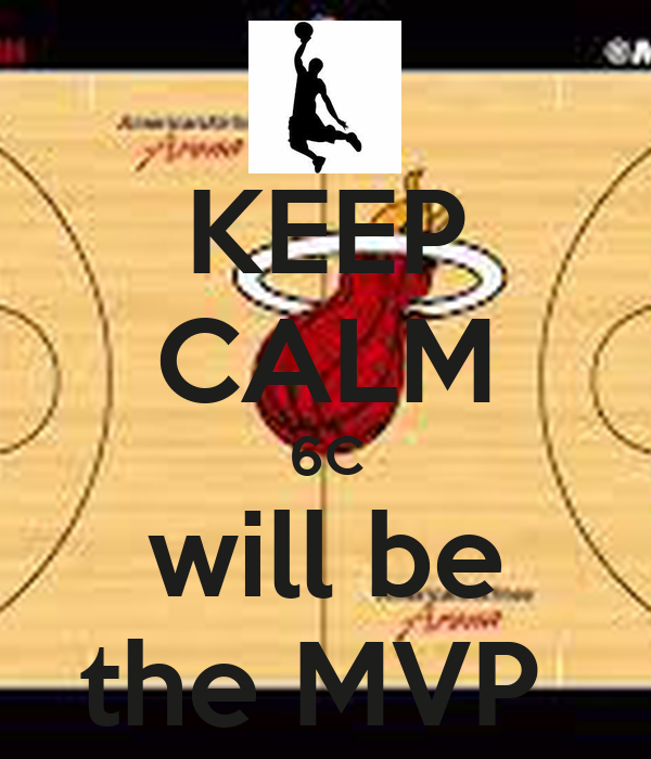KEEP CALM 6C will be the MVP