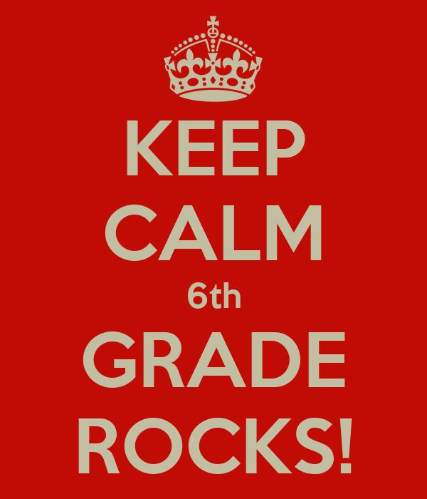 KEEP CALM 6th GRADE ROCKS!