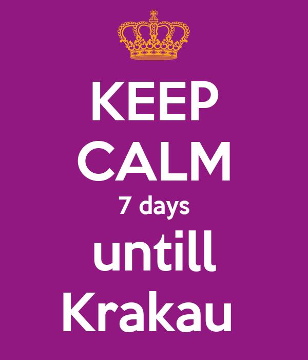 KEEP CALM 7 days untill Krakau