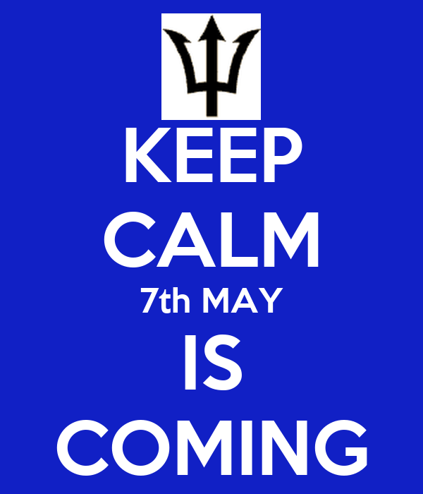 KEEP CALM 7th MAY IS COMING