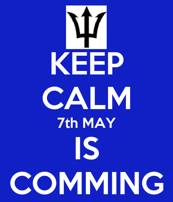 KEEP CALM 7th MAY IS COMMING