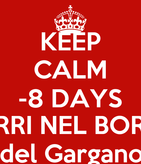 "KEEP CALM -8 DAYS ""CORRI NEL BORGO"" Vico del Gargano (FG)"