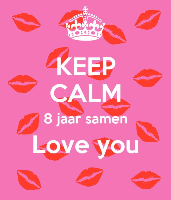 8 jaar samen KEEP CALM 8 jaar samen Love you Poster | Shirley | Keep Calm o Matic 8 jaar samen