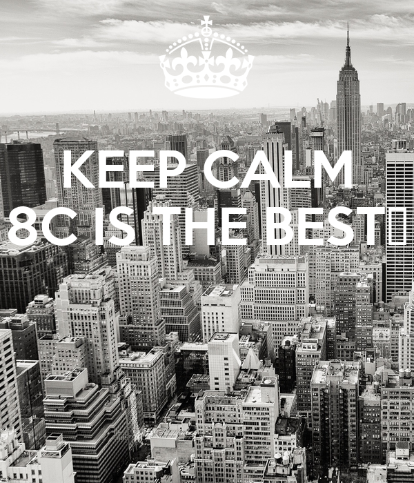 KEEP CALM 8C IS THE BEST👈