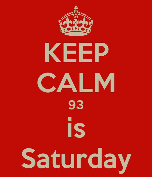 KEEP CALM 93 is Saturday