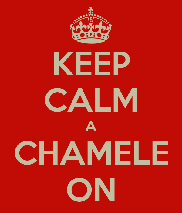 KEEP CALM A CHAMELE ON