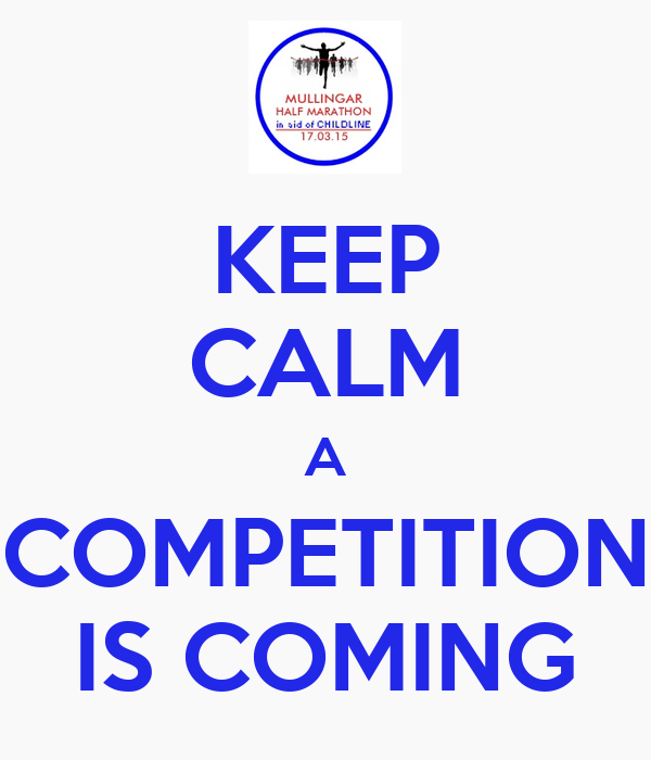KEEP CALM A COMPETITION IS COMING