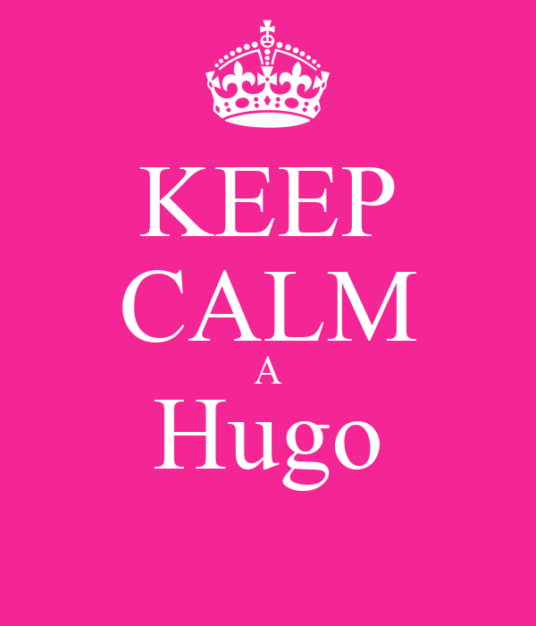 KEEP CALM A Hugo