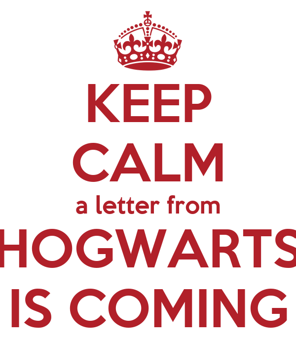 KEEP CALM a letter from HOGWARTS IS COMING