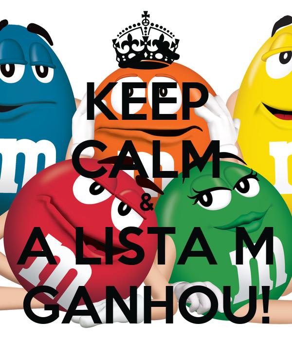KEEP CALM & A LISTA M GANHOU!