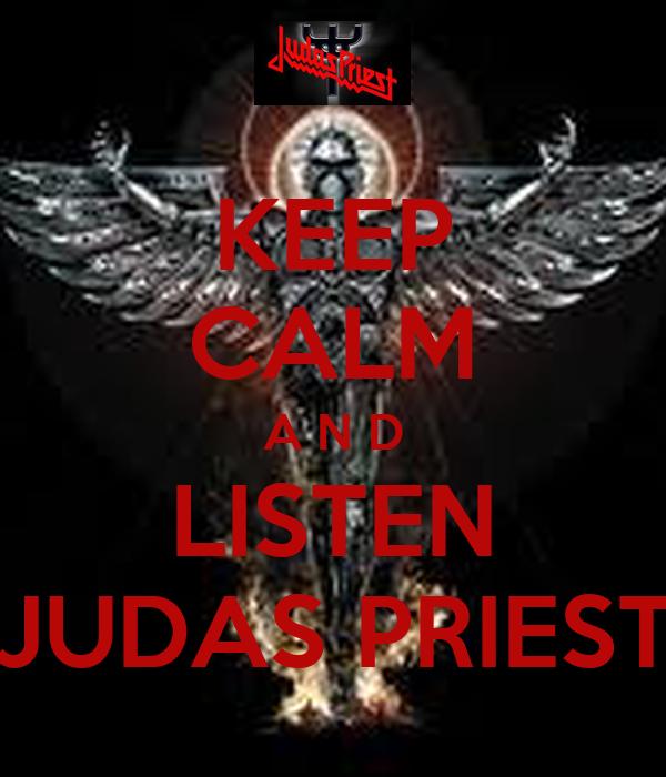 KEEP CALM A N D LISTEN JUDAS PRIEST