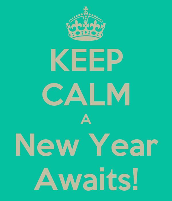 KEEP CALM A New Year Awaits!
