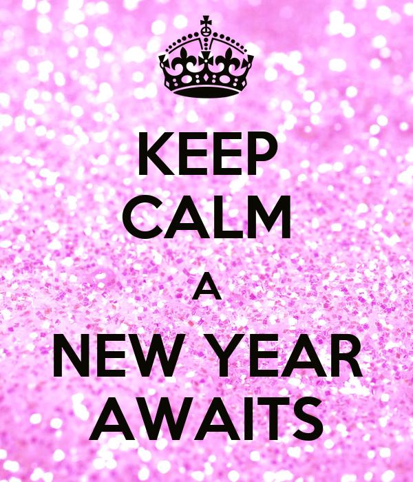 KEEP CALM A NEW YEAR AWAITS