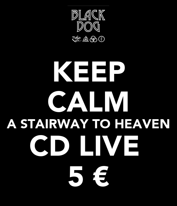 KEEP CALM A STAIRWAY TO HEAVEN CD LIVE  5 €