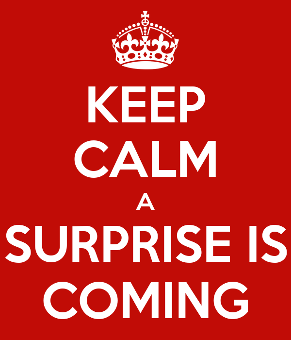 keep calm a surprise is coming poster | jd | keep calm-o-matic
