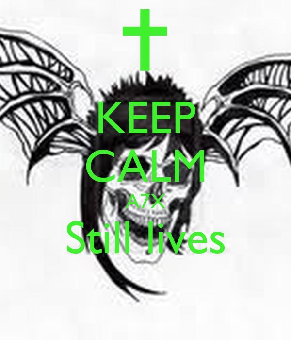 KEEP CALM A7X Still lives