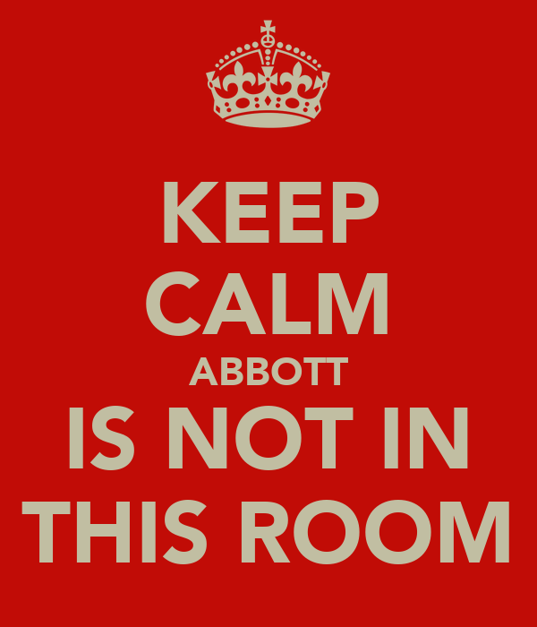 KEEP CALM ABBOTT IS NOT IN THIS ROOM