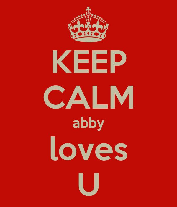 KEEP CALM abby loves U
