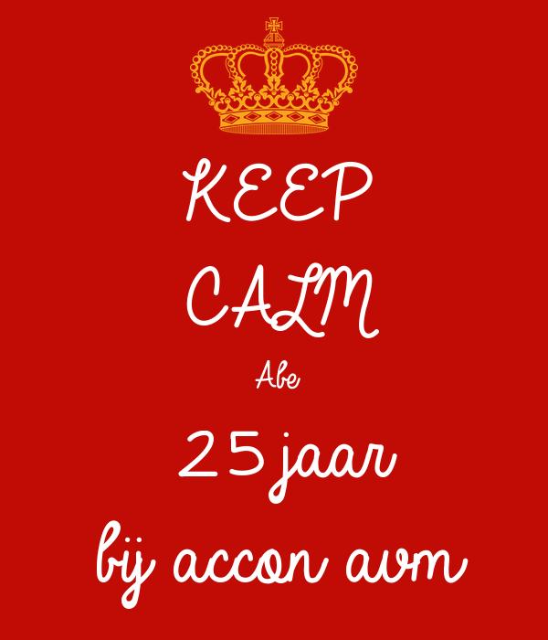 KEEP CALM Abe 25 jaar bij accon avm