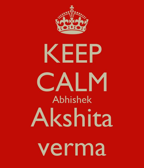 KEEP CALM Abhishek Akshita verma