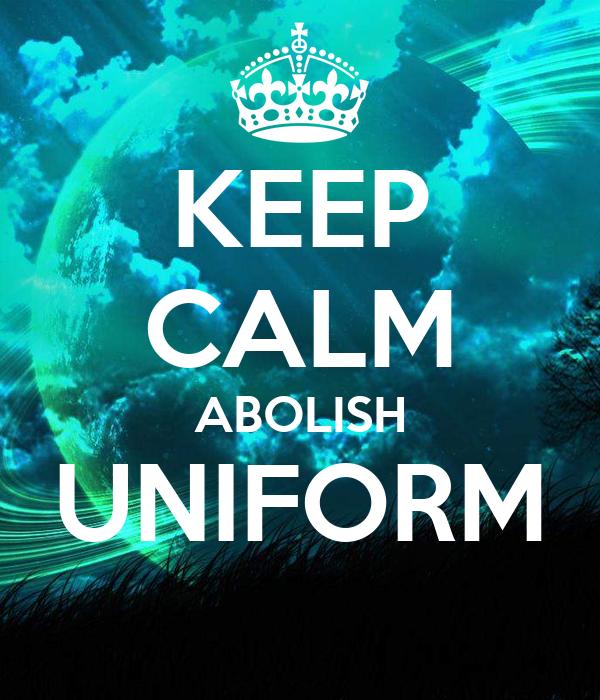 KEEP CALM ABOLISH UNIFORM