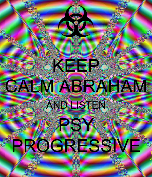KEEP CALM ABRAHAM AND LISTEN PSY PROGRESSIVE