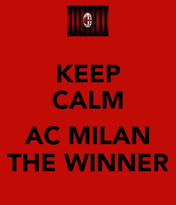 KEEP CALM  AC MILAN THE WINNER