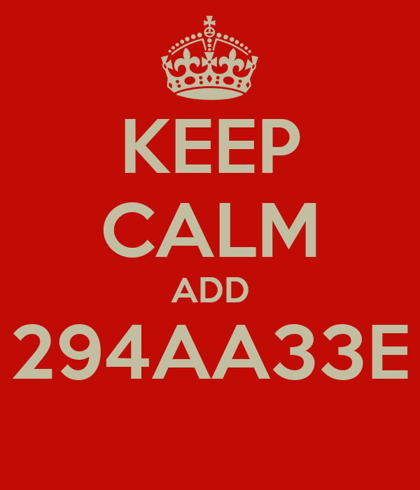 KEEP CALM ADD 294AA33E