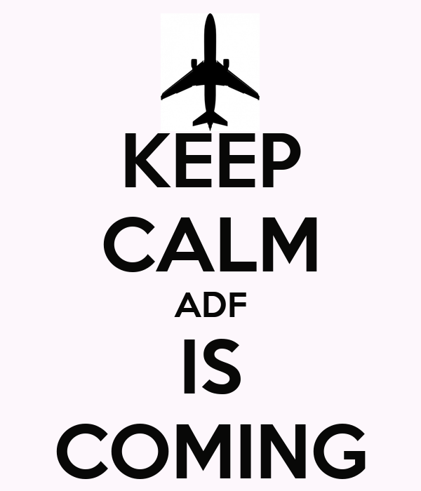 KEEP CALM ADF IS COMING
